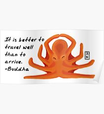 Octopus Zenimal with Buddha Quote Poster