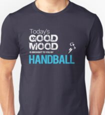 Today's Good Mood Is Powered by Playing Handball T-Shirt