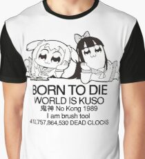 BORN TO DIE Graphic T-Shirt