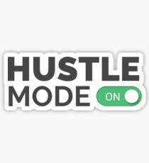 HUSTLE MODE ON - Startup/Entrepreneur Motivational Business Quotes T-shirts Sticker
