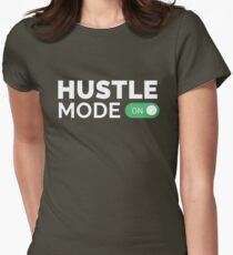 HUSTLE MODE ON - Startup/Entrepreneur Motivational Business Quotes T-shirts Womens Fitted T-Shirt