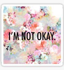 I'm Not Okay. (I promise) Sticker