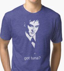 Got Tuna? Tri-blend T-Shirt