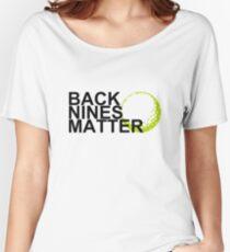 back nines matter Women's Relaxed Fit T-Shirt