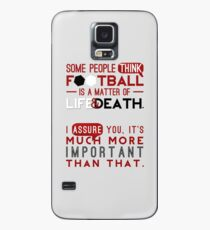 Football is a Matter of Life and Death. Case/Skin for Samsung Galaxy