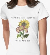 What the Heck I Gotta Do Women's Fitted T-Shirt