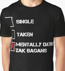 Mentally Dating Zak Bagans Graphic T-Shirt