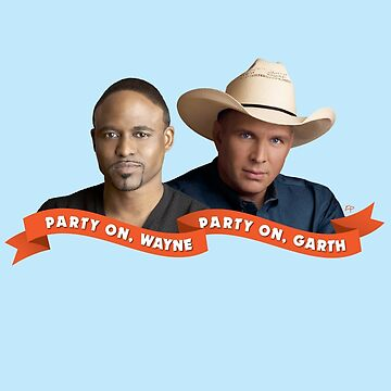 Party On, Wayne Brady. Party On, Garth Brooks. by kyleandrewprice