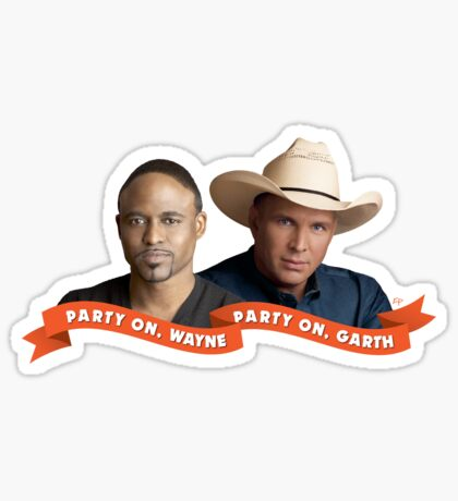 Party On, Wayne Brady. Party On, Garth Brooks. Sticker