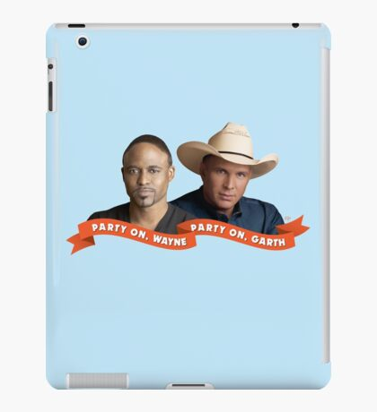 Party On, Wayne Brady. Party On, Garth Brooks. iPad Case/Skin