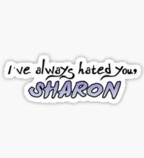 """Tana Mongeau """"I've Always Hated You, Sharon""""  Sticker"""