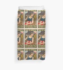 Wake up America! Civilization calls every man, woman and child! Duvet Cover
