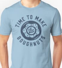 Time To Make The Doughnuts Unisex T-Shirt
