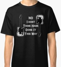 Waylon - No I Don't Think Hank Done It This Way Classic T-Shirt