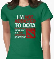 I'm not addicted to DOTA... We're just in a very committed relationship Womens Fitted T-Shirt