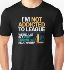 I'm not addicted to League of Legends T-Shirt
