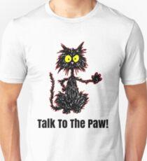 Talk To The Paw! - Tuff Kitty T-Shirt