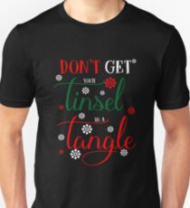 Funny Christmas Quote Dont Get Your Tinsel In Tangle T-Shirt T-Shirt