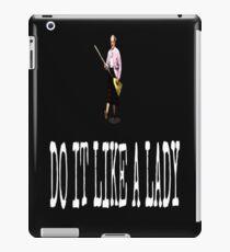 Mache es wie eine Dame iPad-Hülle & Klebefolie
