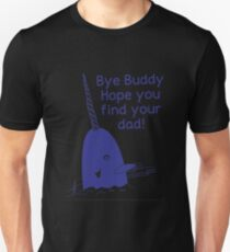 Funny Elf Quote Gift Bye Buddy Hope You Find Your Dad Tshirt T-Shirt