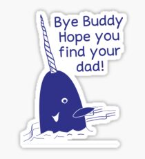 Funny Elf Quote Gift Bye Buddy Hope You Find Your Dad Tshirt Sticker
