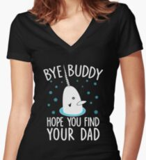 Funny Elf Quote Gift Bye Buddy Hope You Find Your Dad Tshirt Women's Fitted V-Neck T-Shirt