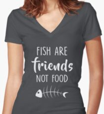 Funny Men Women Vegan Quote Fish Are Friends Not Food Tshirt Women's Fitted V-Neck T-Shirt