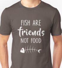 Funny Men Women Vegan Quote Fish Are Friends Not Food Tshirt Unisex T-Shirt