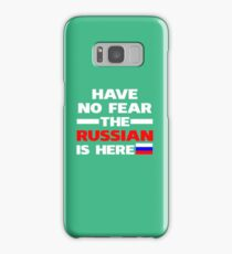 Have No Fear The Russian Is Here Proud Russia Pride Funny Flag Samsung Galaxy Case/Skin