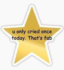Du hast nur einmal geweint Sticker