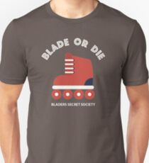 Blade or die (White lettering) T-Shirt