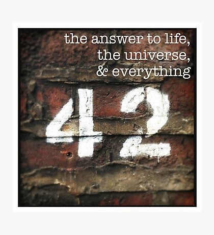 42 - The Meaning of Life Photographic Print