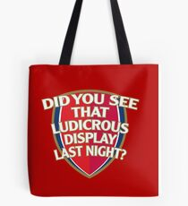 Did you see that Ludicrous display last night? Tote Bag