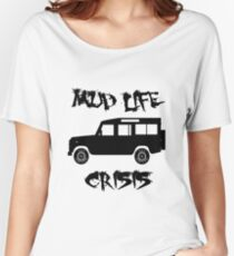 Mud Life Crisis - Defender Women's Relaxed Fit T-Shirt