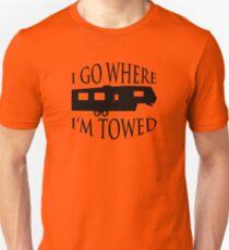 I Go Where I'm Towed - Fifth Wheel (Black) T-Shirt