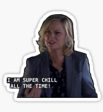 i am super chill ALL THE TIME Sticker