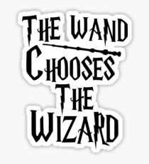 The wand chooses the wizard Sticker