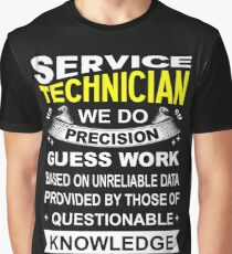 Service technician we do precision guess work based on unreliable data provided by those of questionable knowledge Graphic T-Shirt