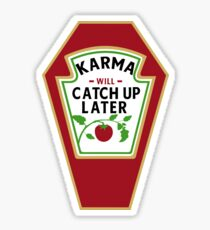 KARMA WILL CATCH UP / KETCHUP LATER Sticker