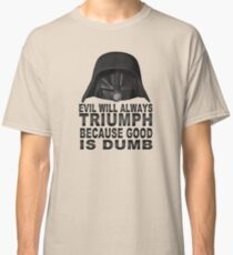 Good is Dumb - Dark Helmet Classic T-Shirt