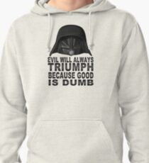 Good is Dumb - Dark Helmet Pullover Hoodie