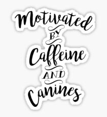 Motiviert durch Koffein und Hunde - Für Kaffee und Hundeliebhaber Sticker