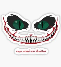 cheshire cat, why so serious? Sticker