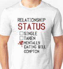 Mentally dating Bill Compton Unisex T-Shirt