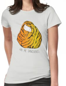 Call Me Dangerous Tiger Cat Womens Fitted T-Shirt