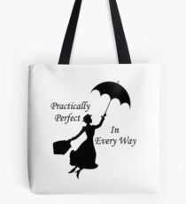 Mary Poppins - practically perfect 6 Tote Bag