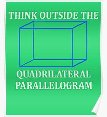 Think Outside The Quadrilateral Parallelogram Poster
