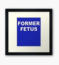 Former Fetus Framed Print