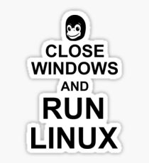 Close Windows and Run Linux - Funny Design for Free Software Geeks Sticker