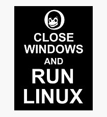 Close Windows and Run Linux - Funny Design for Free Software Geeks Photographic Print